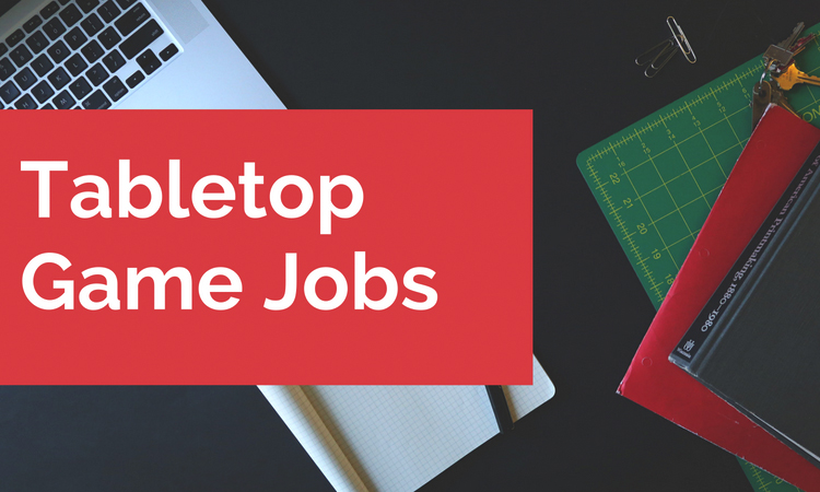 Recent Listings on Tabletop Jobs August 2020